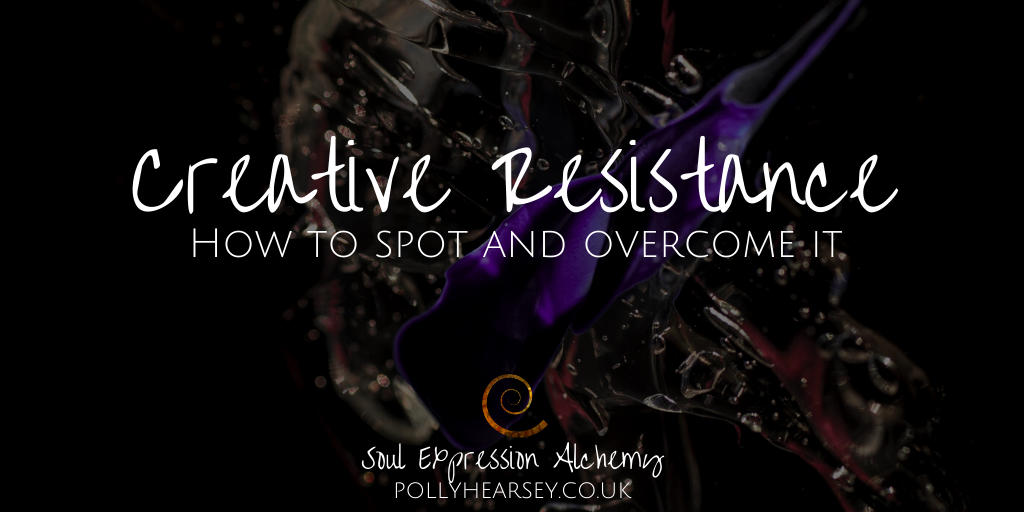How to Spot your Creative Resistance at work