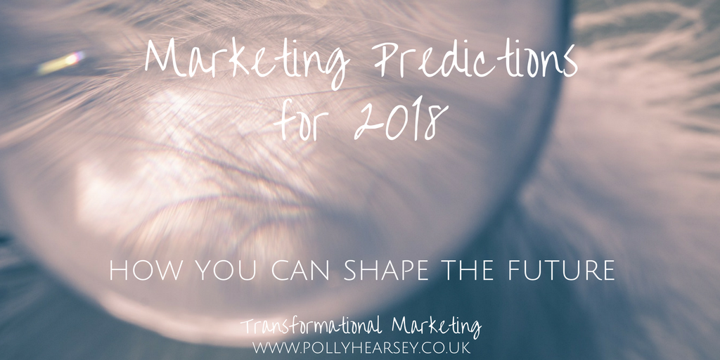 Marketing Predictions for 2018