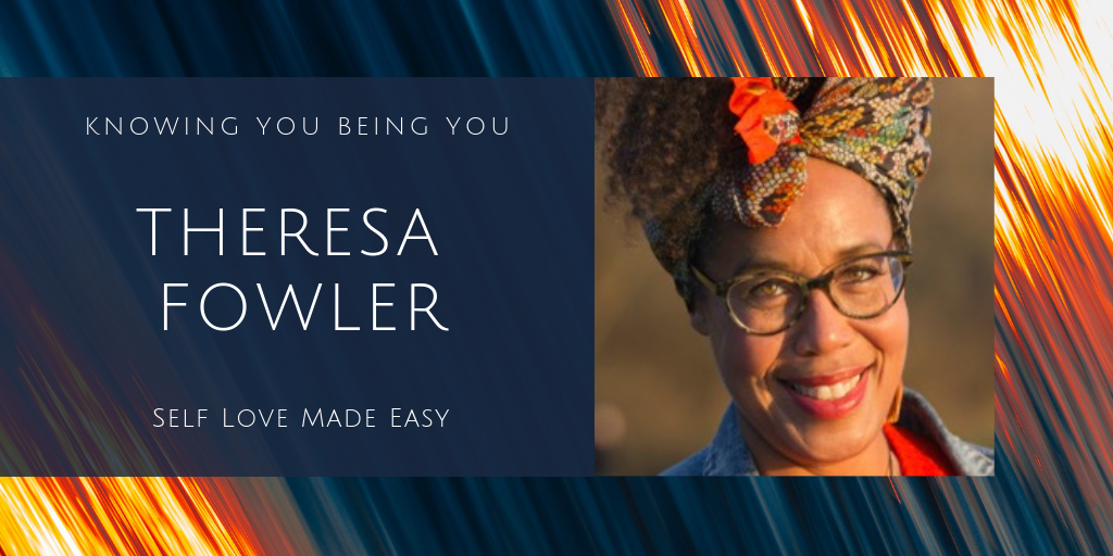 Self Love Made Easy with Theresa Fowler