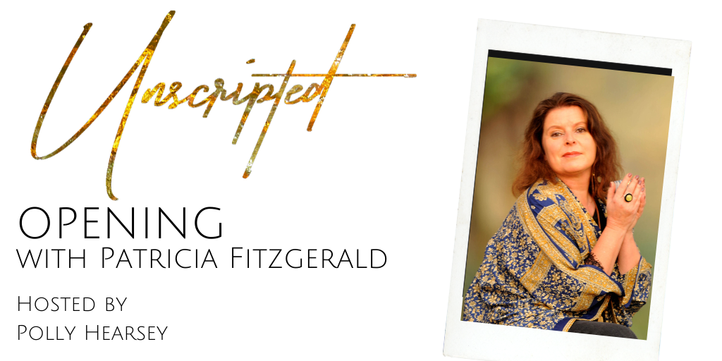 Unscripted Opening with Patricia Fitzgerald