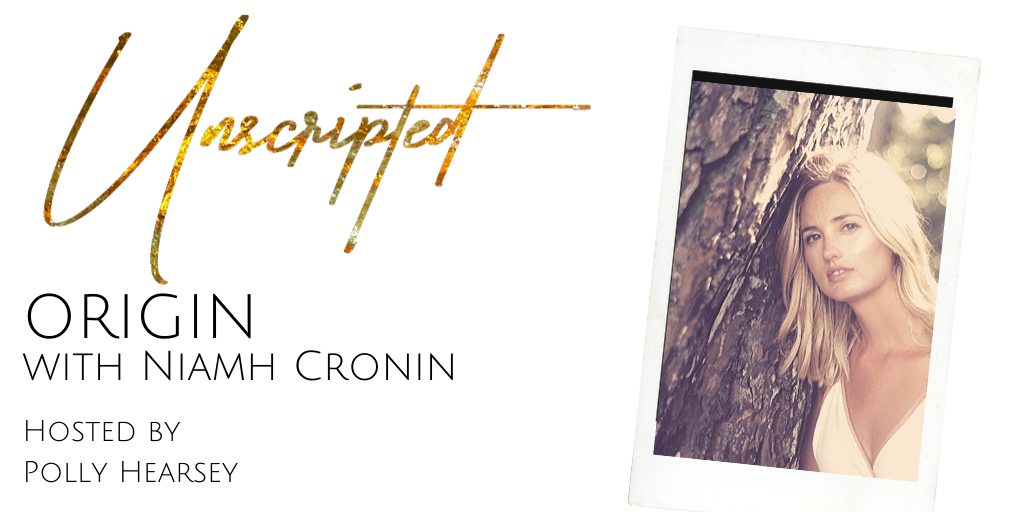 Unscripted Origin with Niamh Cronin